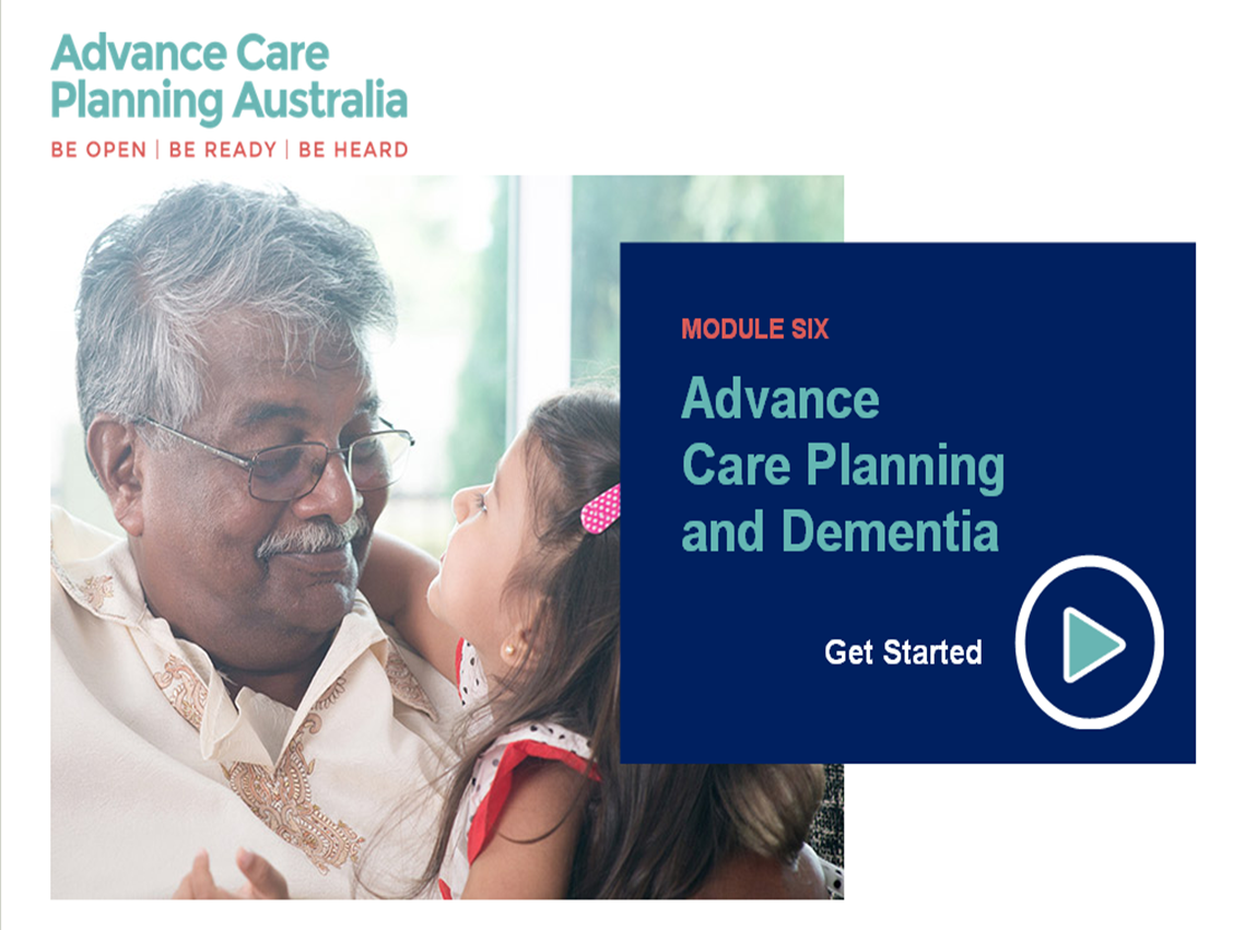 Start the advance care planning and dementia module